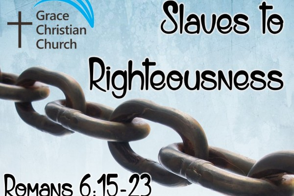 Slaves to Righteousness
