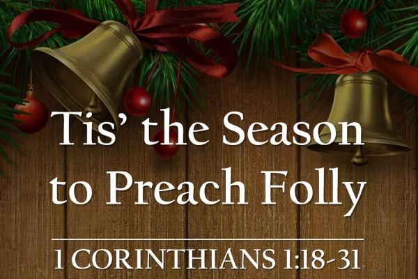 tis-the-season-to-preach-folly